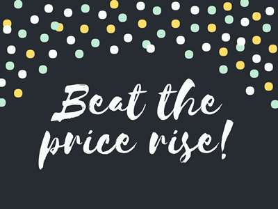 Beat the price rise